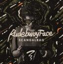 RUDEBWOY FACE ルードボーイ フェイス / SCANDAL BAG 【CD】