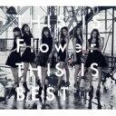 【送料無料】 Flower / THIS IS Flower THIS IS BEST (2CD+2DVD) 【CD】