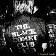 【送料無料】 THE BLACK COMET CLUB BAND / El Camino, El Dorado 【CD】