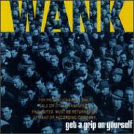 Wank / Get A Grip On Yourself 輸入盤 【CD】