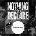 NOTHING TO DECLARE / Louder Than Words 【CD】