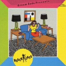 Black Cats ブラックキャッツ / CREAM SODA PRESENTS 【CD】