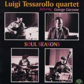 Luigi Tessarollo / George Garzone / Soul Seasons 輸入盤 【CD】