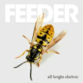 Feeder フィーダー / All Bright Electric 【CD】