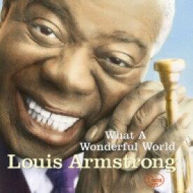Louis Armstrong ルイアームストロング / What A Wonderful World: この素晴らしき世界 【SHM-CD】