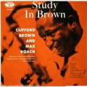 Clifford Brown クリオフォードブラウン / Study In Brown 【SHM-CD】