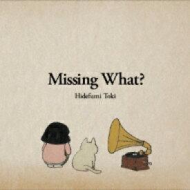 【送料無料】 土岐英史 / Missing What? 【CD】