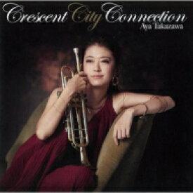 【送料無料】 高澤綾 / Crescent City Connection 【CD】