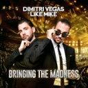 【送料無料】 Dimitri Vegas & Like Mike / Bringing The Madness 輸入盤 【CD】