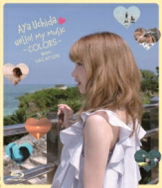 【送料無料】 内田彩 / Aya Uchida Hello! My Music -COLORS- 海辺のVACATION (Blu-ray) 【BLU-RAY DISC】