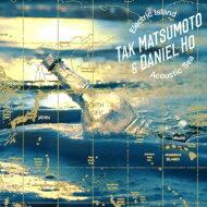 【送料無料】 Tak Matsumoto (松本孝弘) / Daniel Ho / Electric Island, Acoustic Sea (CD) 【CD】