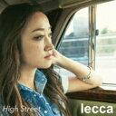 【送料無料】 lecca レッカ / High Street 【CD】