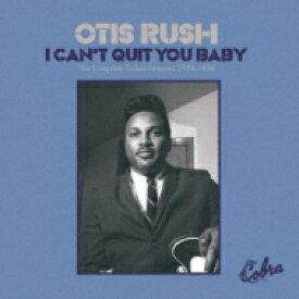 【送料無料】 Otis Rush オーティスラッシュ / I Can't Quit You Baby - The Cobra Sessions 1956-1958 【CD】