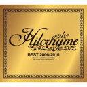 【送料無料】 Hilcrhyme ヒルクライム / BEST 2006-2016 【初回限定盤】 (CD+DVD) 【CD】