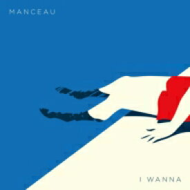 Manceau / I Wanna 【CD】
