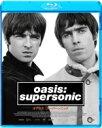 Oasis オアシス / Oasis: Super Sonic 【BLU-RAY DISC】
