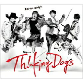 Thinking Dogs / Are you ready? 【初回生産限定盤】 【CD Maxi】