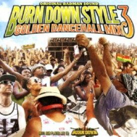 BURN DOWN バーンダウン / BURN DOWN STYLE Golden Dancehall Mix 3 100% Dub Plates MixCD 【CD】