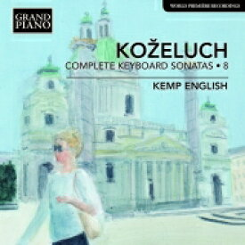 コジェルフ(1747-1818) / ピアノ・ソナタ全集第8集 ケンプ・イングリッシュ(フォルテピアノ) 輸入盤 【CD】