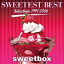 Sweetbox スウィートボックス / Sweetest Best Selection 1997-2006 【CD】