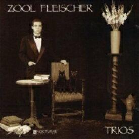 【送料無料】 Zool Fleischer / Trios 輸入盤 【CD】