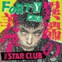【送料無料】 THE STAR CLUB スタークラブ / Forty #21c 異端の美学 【CD】