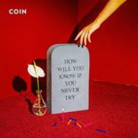 Coin (Rock) / How Will You Know If You Never Try 輸入盤 【CD】