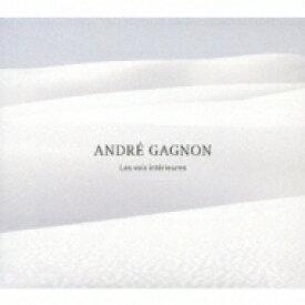 【送料無料】 Andre Gagnon アンドレギャニオン / Les Voix Interieures: 音の旅路 【CD】