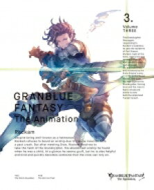 【送料無料】 GRANBLUE FANTASY The Animation 3【完全生産限定版】 【BLU-RAY DISC】