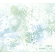 Re: Plus / Everlasting Truth 【CD】