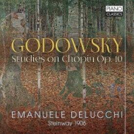 Godowsky ゴドフスキー / ショパンのエチュードによる練習曲集 エマヌエレ・デルッキ 輸入盤 【CD】