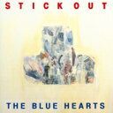 THE BLUE HEARTS ブルーハーツ / STICK OUT (アナログレコード)【初回生産限定】 【LP】