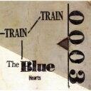 THE BLUE HEARTS ブルーハーツ / TRAIN-TRAIN (アナログレコード) 【LP】