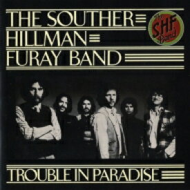Souther, Hillman, Furay Band / Trouble In Paradise 【SHM-CD】
