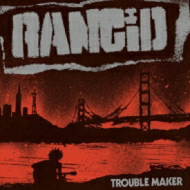 Rancid ランシド / Trouble Maker 【CD】