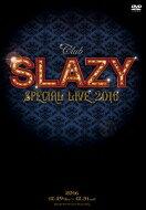 【送料無料】 「Club SLAZY SPECIAL LIVE2016」DVD 【DVD】