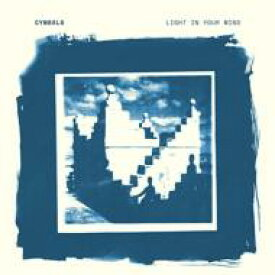 Cymbals (Rock) / Light In Your Mind 輸入盤 【CD】