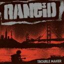 Rancid ランシド / Trouble Maker (LPレコードのみ) 【LP】