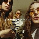 【送料無料】 HAIM / Something To Tell You 【CD】