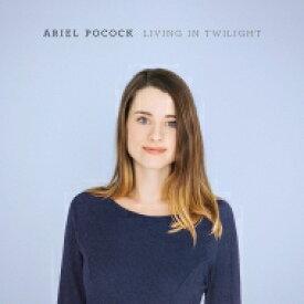 Ariel Pocock / Living In Twilight 輸入盤 【CD】