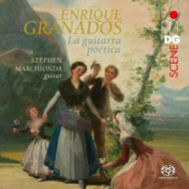【送料無料】 Granados グラナドス / 『詩的なギター〜ギターによるグラナドス作品集』 ステファン・マーチオンダ 輸入盤 【SACD】