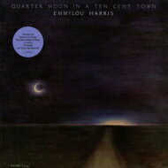 Emmylou Harris エミルーハリス / Quarter Moon In A Ten Cent Town (150グラム重量盤レコード) 【LP】
