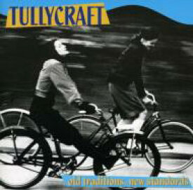 Tullycraft / Old Traditions New Standards 輸入盤 【CD】