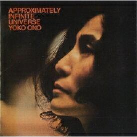 【送料無料】 Yoko Ono / Approximately Infinite Universe: 無限の大宇宙 【紙ジャケット仕様】 【CD】
