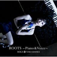 【送料無料】 中島美嘉 ナカシマミカ / ROOTS〜Piano & Voice〜 【初回生産限定盤】 【CD】