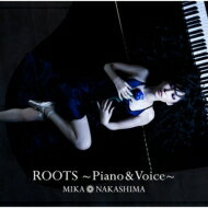 中島美嘉 ナカシマミカ / ROOTS〜Piano & Voice〜 【CD】