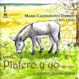 【送料無料】 Castelnuovo-tedesco カステルヌオーボ=テデスコ / Platero Y Yo: Liolios(G) 輸入盤 【CD】