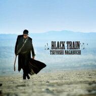 【送料無料】 長渕剛 ナガブチツヨシ / BLACK TRAIN 【通常盤】 【CD】