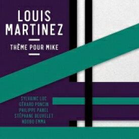 【送料無料】 Louis Martinez / Theme Pour Mike 輸入盤 【CD】