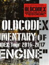 "【送料無料】 OLDCODEX DOCUMENTARY of OLDCODEX Tour 2016-2017 ""FIXED ENGINE"" / OLDCODEX..."